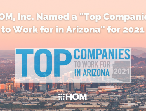 """HOM Selected for the 2021 """"Top Companies to Work for in Arizona"""" List"""
